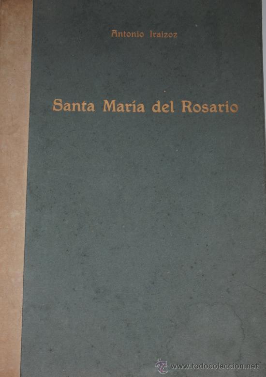 1955.- SANTA MARIA DEL ROSARIO. POESIAS DE ANTONIO IRAIZOZ. EJEMPLAR NUMERADO 270/300 (Libros Antiguos, Raros y Curiosos - Geografía y Viajes)