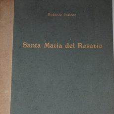 Libros antiguos: 1955.- SANTA MARIA DEL ROSARIO. POESIAS DE ANTONIO IRAIZOZ. EJEMPLAR NUMERADO 270/300. Lote 26719661