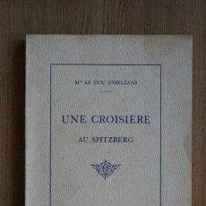 Libros antiguos: UNE CROISIÈRE AU SPITZBERG. YACHT