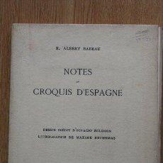 Libros antiguos: NOTES ET CROQUIS D'ESPAGNE. BURGOS. AVILA. TOLÈDE. JEAN DE BOURGOGNE. BABEAU (E. ALBERT). Lote 22704051