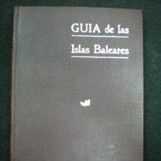 Libros antiguos: LIBRO. GUÁ DE LAS ISLAS BALEARES. PALMA DE MALLORCA. 1914.. Lote 23002124