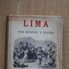 Libros antiguos: LIMA POR DENTRO Y FUERA. OBRA JOCOSA Y DIVERTIDA. LA DA A LUZ… AYANQUE (SIMÓN). Lote 23126906