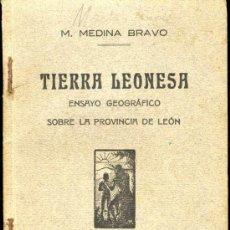 Libros antiguos: AÑOS 20: TIERRA LEONESA. ENSAYO GEOGRÁFICO SOBRE LA PROVINCIA DE LEÓN. Lote 26357212