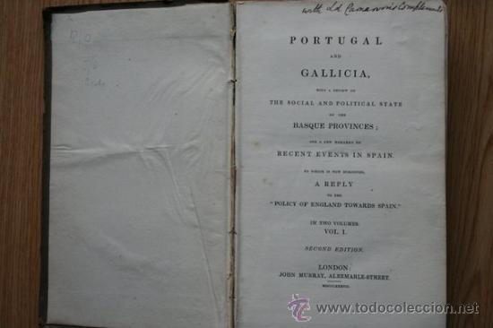 PORTUGAL AND GALLICIA, WITH A REVIEW OF THE SOCIAL AND POLITICAL STATE OF THE BASQUE PROVINCES; (Libros Antiguos, Raros y Curiosos - Geografía y Viajes)