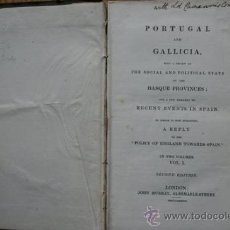Libros antiguos: PORTUGAL AND GALLICIA, WITH A REVIEW OF THE SOCIAL AND POLITICAL STATE OF THE BASQUE PROVINCES; . Lote 132886187