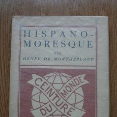 Libros antiguos: HISPANO-MORESQUE. MONTHERLANT (HENRY DE). Lote 24615716