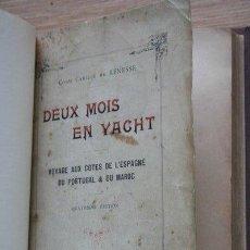 Libros antiguos: DEUX MOIS EN YATCH. VOYAGE AUX CÔTES DE L'ESPAGNE, DU PORTUGAL & DU MAROC. RENESSE (COMTE CAMILLE). Lote 24753821