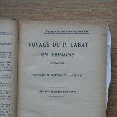 Libros antiguos: VOYAGE DU P. LABAT EN ESPAGNE. 1705-1706. NOTES DE M. HYRVOIX DE LANDOSLE. LABAT (P.). Lote 24754285