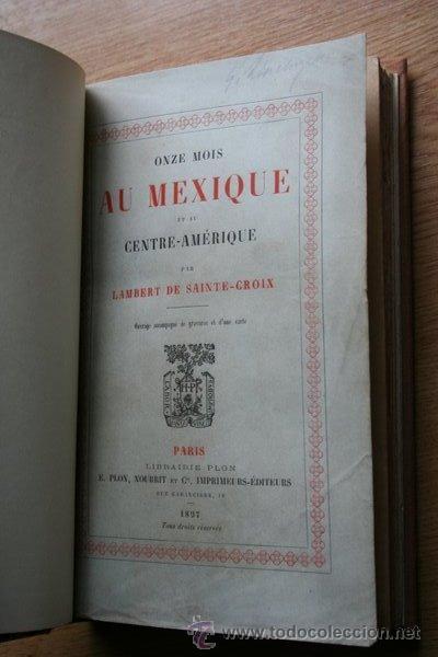 ONZE MOIS AU MEXIQUE ET À CENTRE -AMÉRIQUE. SAINTE-CROIX (LAMBERT DE) (Libros Antiguos, Raros y Curiosos - Geografía y Viajes)