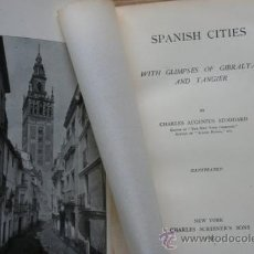 Libros antiguos: SPANISH CITIES. WITH GLIMPSES OF GIBRALTAR AND TANGIER. STODDARD (CHARLES AUGUSTUS). Lote 25277070
