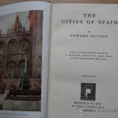 Libros antiguos: THE CITIES OF SPAIN. WITH 24 ILLUSTRATIONS IN COLOUR BY A. WALLACE RIMINGTON. HUTTON (EDWARD). Lote 25277084