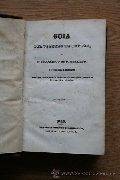 GUÍA DEL VIAGERO EN ESPAÑA. MELLADO (FRANCISCO DE PAULA) (Libros Antiguos, Raros y Curiosos - Geografía y Viajes)
