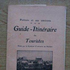 Libros antiguos: FOLLETO. POITIERS ET SES ENVIRONS. GUIDE-ITINÉRAIRE DES TOURISTES.. Lote 27212702