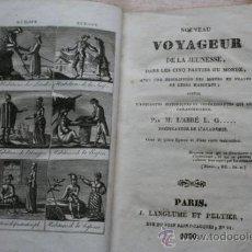 Libros antiguos: NOUVEAU VOYAGEUR DE LA JEUNESSE, DANS LES CINQ PARTIES DU MONDE, AVEC UNE DESCRIPTION DES.... Lote 25943779
