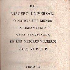 Libros antiguos: EL VIAGERO UNIVERSAL O NOTICIA DEL MUNDO ANTIGUO O NUEVO. SUPLEMENTO DEL VIAJERO TOMO IV 1801. Lote 26082357