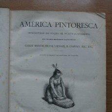 Libros antiguos: AMÉRICA PINTORESCA. DESCRIPCIÓN DE VIAJES AL NUEVO CONTINENTE POR LOS MÁS MODERNOS EXPLORADORES. . Lote 26123498