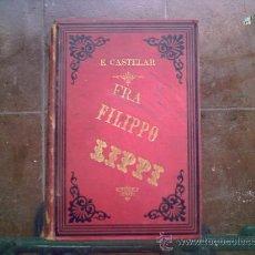 Libros antiguos: FRA FILIPPO LIPPI, 1879, EMILIO CASTELAR. Lote 27589066