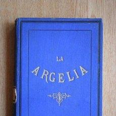 Libros antiguos: LA ARGELIA. VERSIÓN ESPAÑOLA DE C. FRONTAURA. BERNARD (DR.). Lote 26546806
