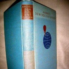 Libros antiguos: EXPEDICIÓN POLO NORTE 1897 Y 1930 ANDRÉE DEM POLENTGEGEN.1930..PGN 278.VARIAS LÁMINAS DE EXPEDICIÓN. Lote 26701442