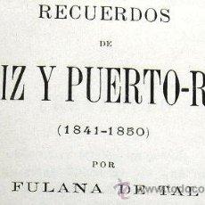 Libros antiguos: RECUERDOS DE CÁDIZ Y PUERTO REAL (1841-1850) POR FULANA DE TAL - PARÍS AÑO 1899. Lote 26846148