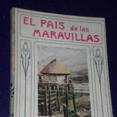 Libros antiguos: EL PAIS DE LAS MARAVILLAS.(1930). Lote 27607407