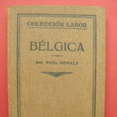 Libros antiguos: BÉLGICA - PAUL OSWALD - ED. LABOR - AÑO 1926. Lote 28092130