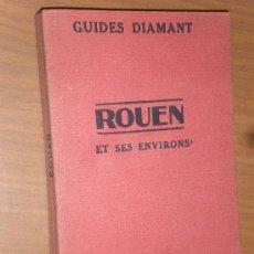 Libros antiguos: GUIDES DIAMANT ROUEN ET SES ENVIRONS LIBRAIRIE HACHETTE PARIS 1925. Lote 28098790
