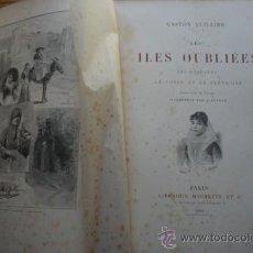Libros antiguos: LES ILES OUBLIÉES. LES BALÉARES, LA CORSE ET LA SARDAIGNE. VUILLIER (GASTON). Lote 28411144