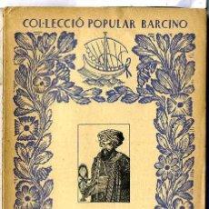 Libri antichi: ALI-BEY EL ABBASSI : VIATGES XIII - TURQUIA (1934) - COL. POPULAR BARCINO. EN CATALÁN. Lote 28762212