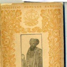 Libros antiguos: ALI-BEY EL ABBASSI : VIATGES II - FEZ, LA RELIGIÓ MUSULMANA (1927) - COL. BARCINO. EN CATALÁN. Lote 28762416