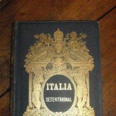 FANTASTICO LIBRO LA ITALIA SEPTENTRIONAL
