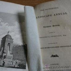 Libros antiguos: THE CONTINENTAL LANDSCAPE ANNUAL OF EUROPEAN SCENERY, EDITED BY ...FERGUSON (FREDERICK). Lote 29658345