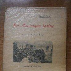 Libros antiguos: EN AMÉRIQUE LATINE. PRÉFACE DE M. PIERRE BAUDIN. TUROT (HENRI). Lote 29673211