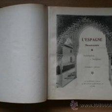 Libros antiguos: L'ESPAGNE MONUMENTALE. ARCHITECTURE & SCULPTURE. ENSEMBLES & DÉTAILS.. Lote 29673370
