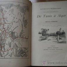 Libros antiguos: AUTOUR DE LA MÉDITERRANÉE. LES CÔTES BARBARESQUES. DE TUNIS À ALGER. BERNARD (MARIUS). Lote 29673448
