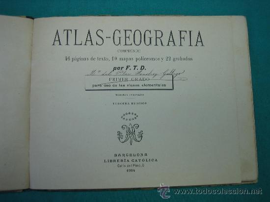 Libros antiguos: Atlas Geografia 3ª ed 1º grado Libreria catolica 1904 - Foto 2 - 30235291