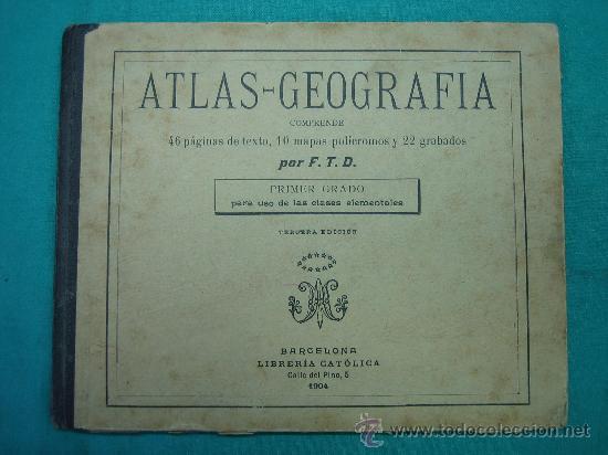 ATLAS GEOGRAFIA 3ª ED 1º GRADO LIBRERIA CATOLICA 1904 (Libros Antiguos, Raros y Curiosos - Geografía y Viajes)