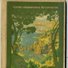 Libros antiguos: CENTRE EXCURSIONISTA DE CATALUNYA : LA COSTA BRAVA (1922). Lote 55392174