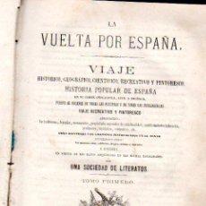 Libros antiguos: LA VUELTA POR ESPAÑA, VIAJE HCO, GEOGRÁFICO, CFCO, RECREATIVO Y PINTORESCO, RIERA, BCN, TOMO 1, 1872. Lote 30674142