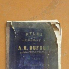 Libros antiguos: ATLAS GEOGRAFICO DE MEDIADOS S.XIX, CON MUCHISIMAS LAMINAS. A. H. DUFOUR. GEOGRAFIA. Lote 30733453
