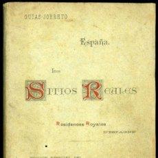 Libros antiguos: LOS SITIOS REALES GUIAS JORRETO EDICION ESPECIAL DEL GRAN HOTEL INGLES. Lote 30831562