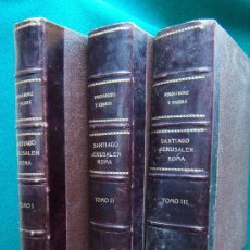Libros antiguos: SANTIAGO, JERUSALEN, ROMA. DIARIO DE UNA ...- FERNANDEZ Y FREIRE - 1880-82-84 - 1ª EDICION -RARISIMO. Lote 30880192