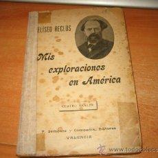 Libros antiguos: MIS EXPLORACIONES EN AMERICA ELISEO RECLUS F.SEMPERE Y CIA EDITORES VALENCIA 1900?. Lote 31013273