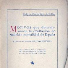 Libros antiguos: F.C. SAINZ DE ROBLES. MADRID, CAPITAL DE ESPAÑA. INTERPRETACIÓN HISTÓRICA. MADRID, 1932. MAGERIT. Lote 31205492