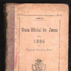 Libros antiguos: GUIA OFICIAL DE JEREZ PARA 1886 POR MANUEL CANCELA Y RUIZ. IMPRENTA DE EL CRONISTA, JEREZ. Lote 31247502