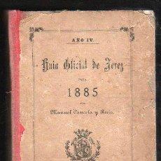Libros antiguos: GUIA OFICIAL DE JEREZ PARA 1885 POR MANUEL CANCELA Y RUIZ. IMPRENTA DE EL CRONISTA, JEREZ. Lote 31247520