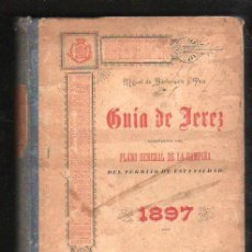 Libros antiguos: GUIA DE JEREZ ACOMPAÑA DEL PLANO GENERAL DE LA CAMPAÑA PARA 1897 - IMPRENTA DE CRESPO CADIZ. Lote 31249089