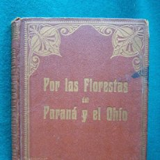 Libros antiguos: POR LAS FLORESTAS DEL PARANA Y EL OHIO - VERSION M. PONS FABREGUES - 1914 - 1ª EDICION ESPAÑOLA . Lote 31546460