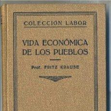 Libros antiguos: KRAUSE : VIDA ECONÓMICA DE LOS PUEBLOS (LABOR, 1932). Lote 31668536