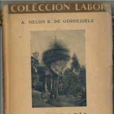 Libros antiguos: MELON DE GORDEJUELA : GEOGRAFÍA DE AUSTRALIA Y NUEVA ZELANDA (LABOR, 1933). Lote 31668576